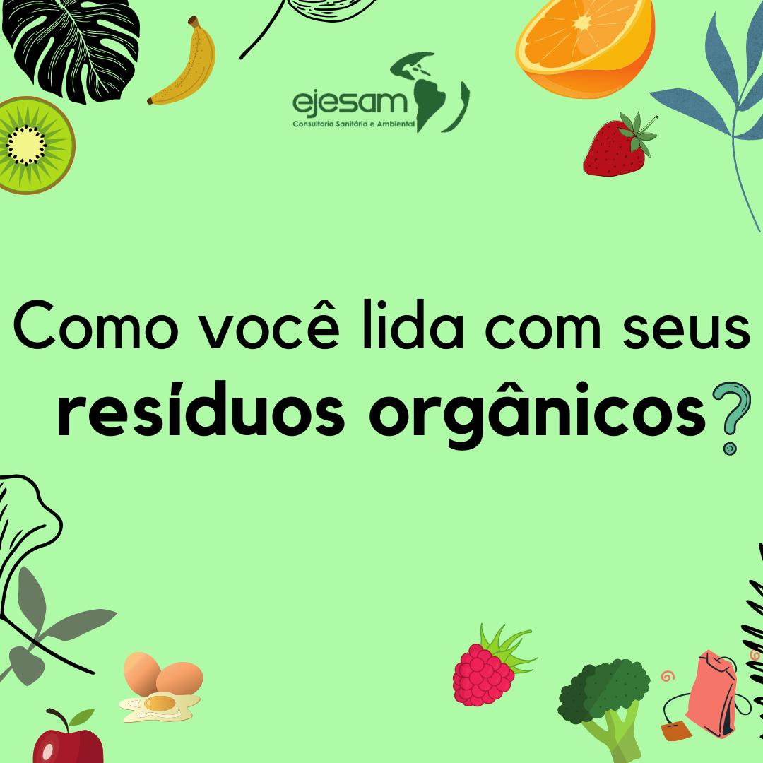 Como você lida com seus resíduos orgânicos?